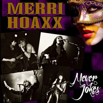 Merri Hoaxx 'Never Jokes'