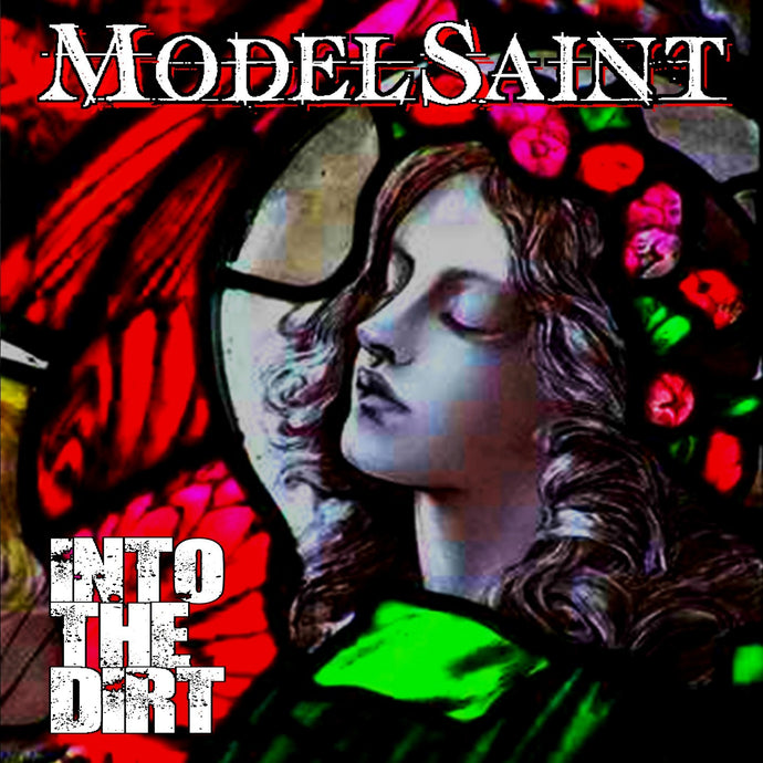 ModelSaint 'Into The Dirt'