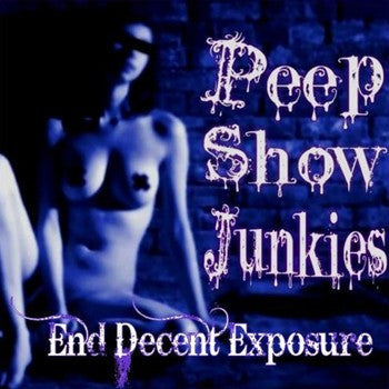 Peep Show Junkies 'End Decent Exposure'