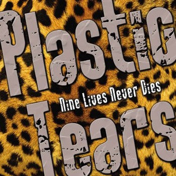 Plastic Tears 'Nine Lives Never Dies'
