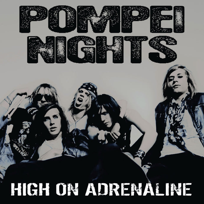 Pompei Nights 'High On Adrenaline'