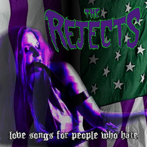 The Rejects 'Love Songs For People Who Hate'