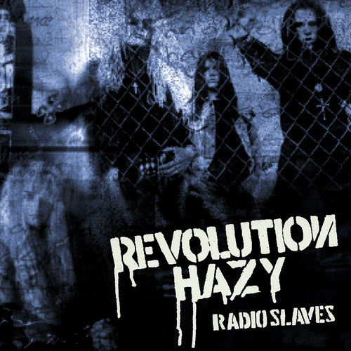 Revolution Hazy 'Radio Slaves'