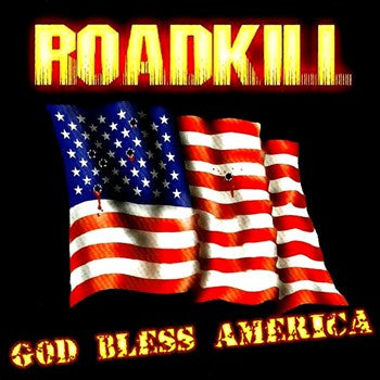 Roadkill 'God Bless America'