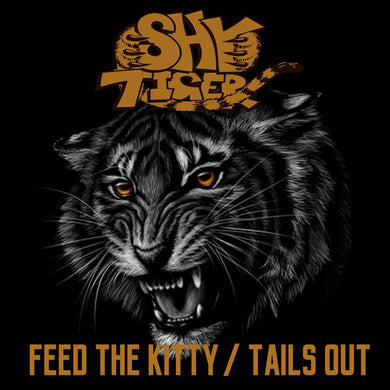 Shy Tiger 'Feed The Kitty/ Tails Out' 2018 Reissue Cover