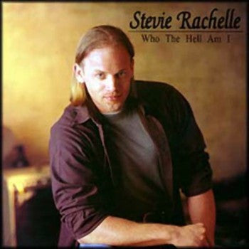Stevie Rachelle 'Who The Hell Am I'