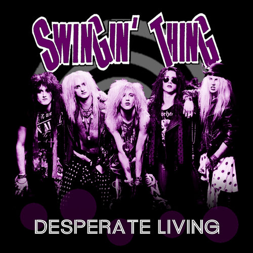 Swingin' Thing 'Desperate Living' Metal Legacy Edition
