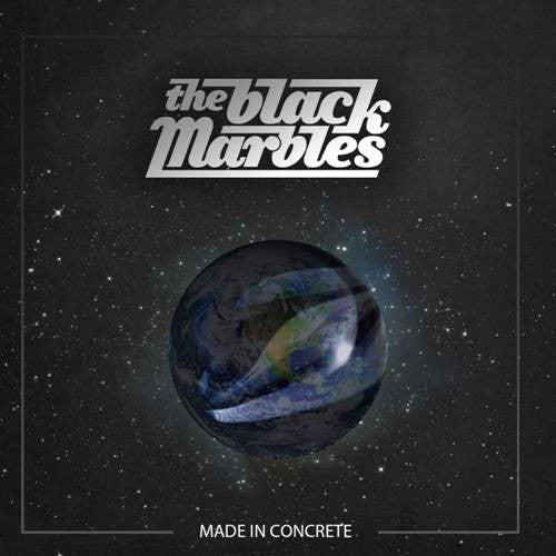 The Black Marbles 'Made In Concrete'