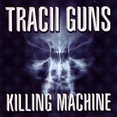 Tracii Guns 'Killing Machine'