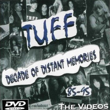 Tuff 'Decade Of Distant Memories' The Videos DVD