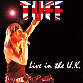 Tuff 'Live In The U.K.'