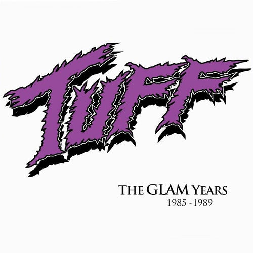 Tuff 'The Glam Years 1985-1989' - Digipak
