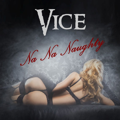 Vice 'Na Na Naughty' Cover