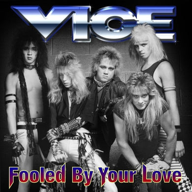 Vice (Salt Lake City) 'Fooled By Your Love'