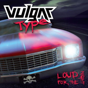 Vulgar Type 'Loud For The Night' - Jacket Packaging