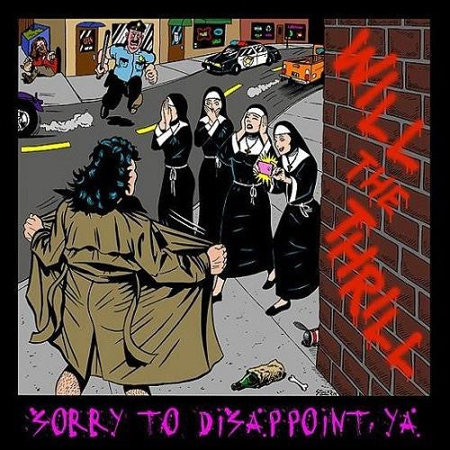Will The Thrill 'Sorry To Disappoint Ya' - Digipak
