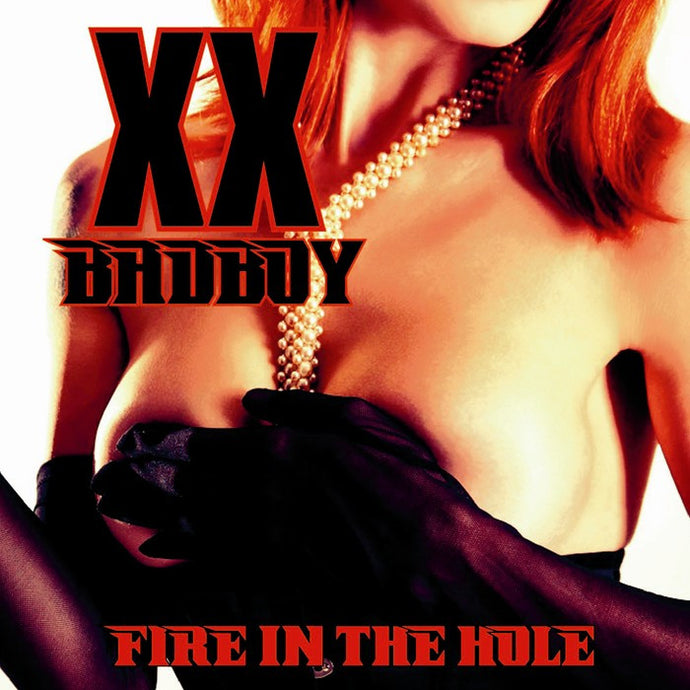 XX Badboy 'Fire In The Hole'