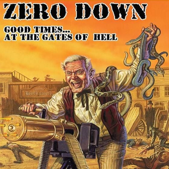Zero Down 'Good Times At The Gates Of Hell' - Digipak