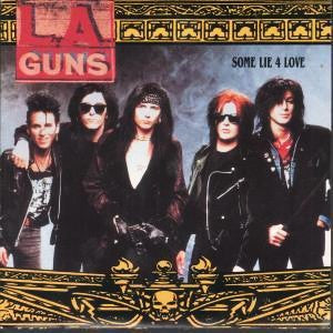 L.A. Guns 'Some Lie 4 Love' 7