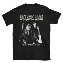 Blackboard Jungle 1992 US Tour Unisex T-Shirt