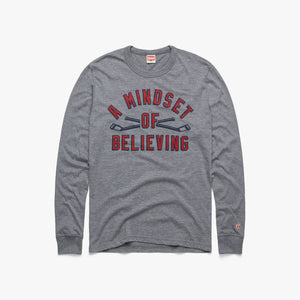 A Mindset Of Believing Long Sleeve Tee