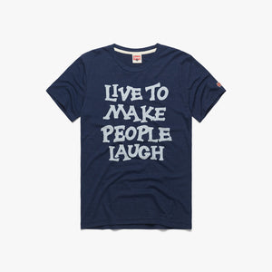 Live To Make People Laugh