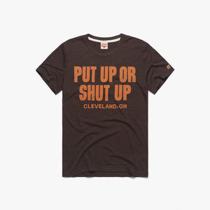Put Up Or Shut Up Cleveland