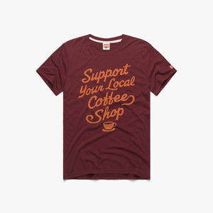 Support Your Local Coffee Shop