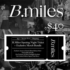B.Miles 'Opening Night' Ticket + Exclusive Merch Bundle