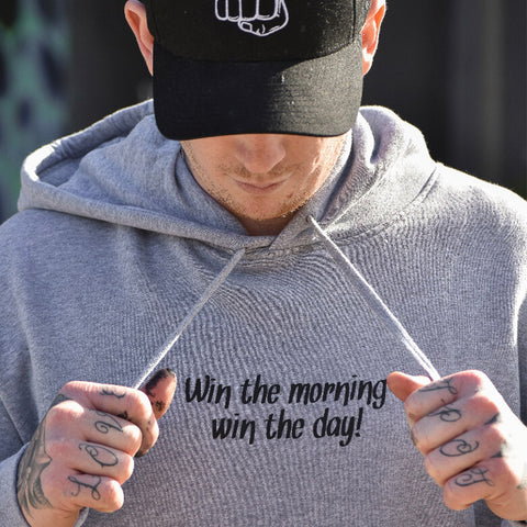 "Grey Hoodie - ""Win The Morning, Win The Day"""