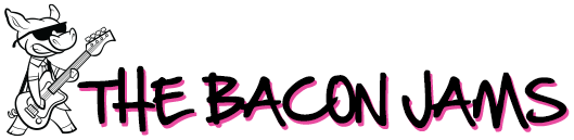 The Bacon Jams
