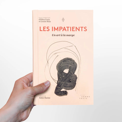 LES IMPATIENTS, un art à la marge