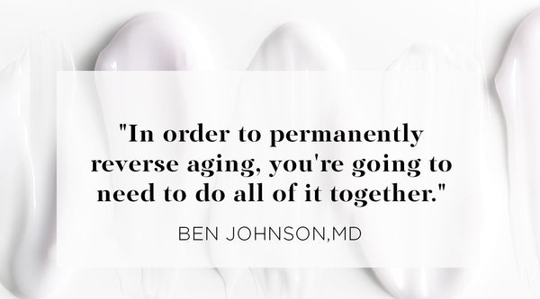 """In order to permanently reverse aging, you're going to need to do all of it together."" Dr. Ben Johnson on how to reverse aging."
