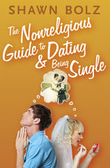 THE NON-RELIGIOUS GUIDE TO DATING & BEING SINGLE (by Shawn Bolz Digital Book)