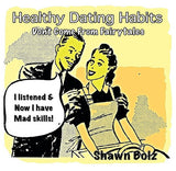 Healthy Dating Habits Don't Come From Fairy Tales (MP3) by Shawn Bolz