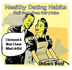 HEALTHY DATING HABITS DON'T COME FROM FAIRY TALES (by Shawn Bolz MP3)