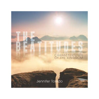 The Beatitudes: Characteristics of the Kingdom - single CD by Jennifer Toledo