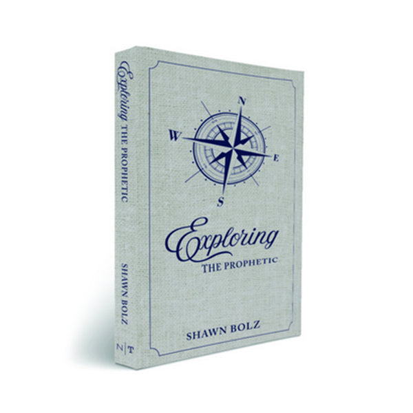 Exploring the Prophetic by Shawn Bolz