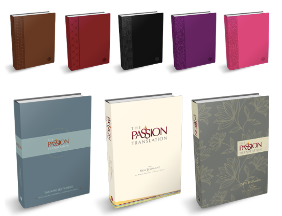 The Passion Translation New Testament (with Psalms, Proverbs, and Song of Songs)