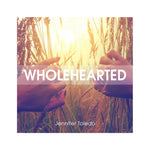 Wholehearted - by Jennifer Toledo (Digital Download)