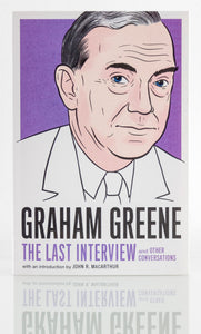 Graham Greene: The Last Interview and Other Conversations