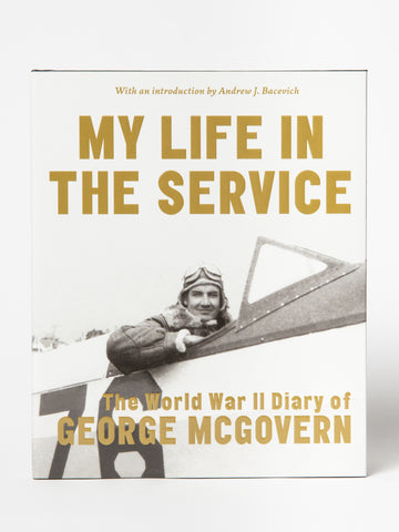 My Life In the Service: The World War II Diary of George McGovern