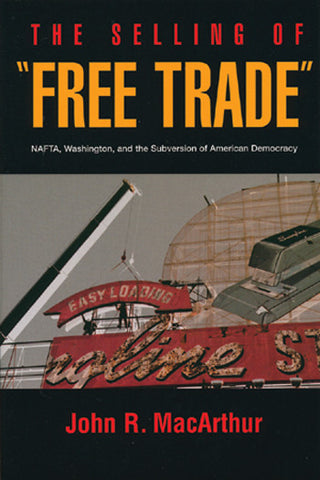 "The Selling of ""Free Trade"""