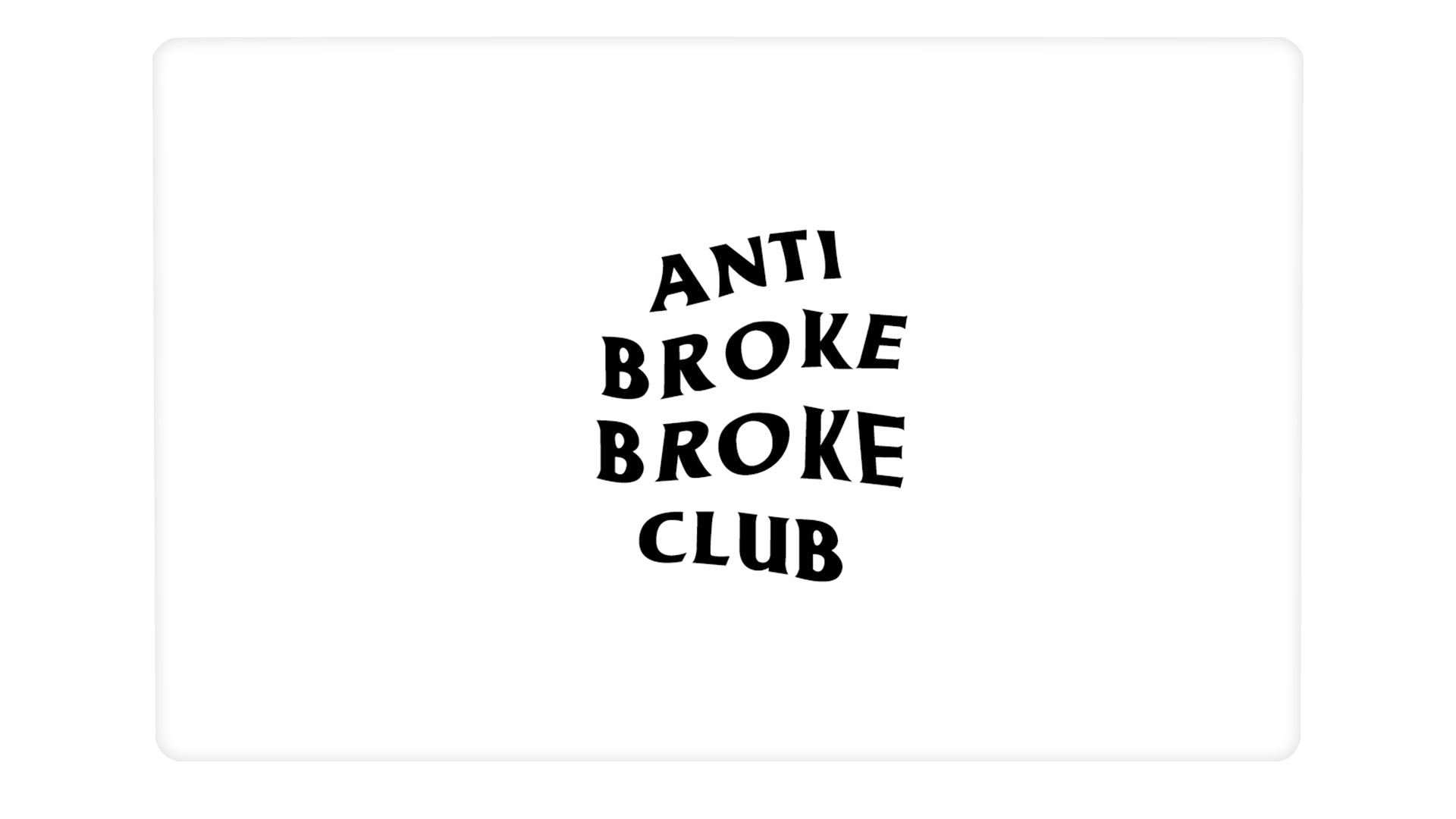 Anti Broke Broke Club - Passticker