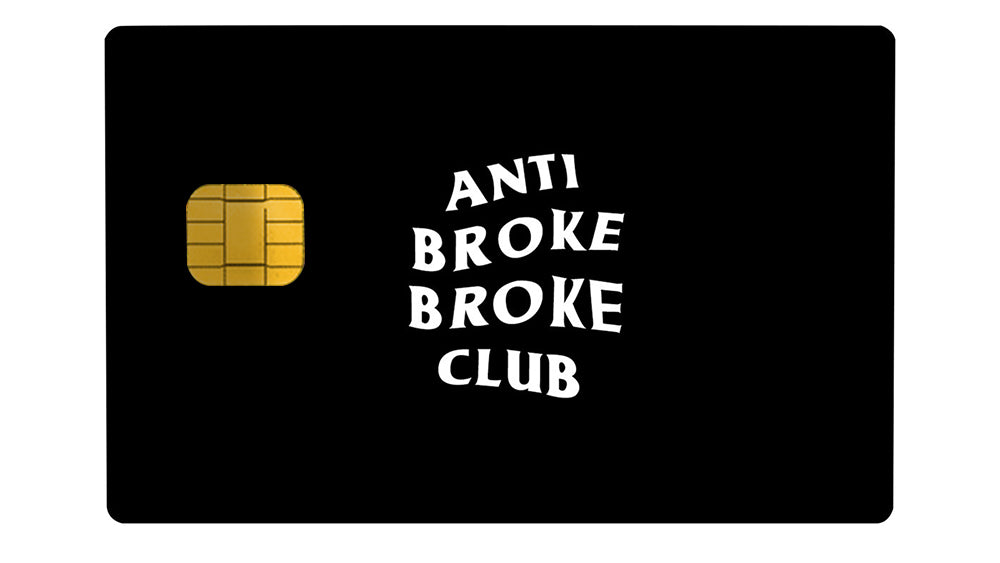 Anti Broke Broke Club