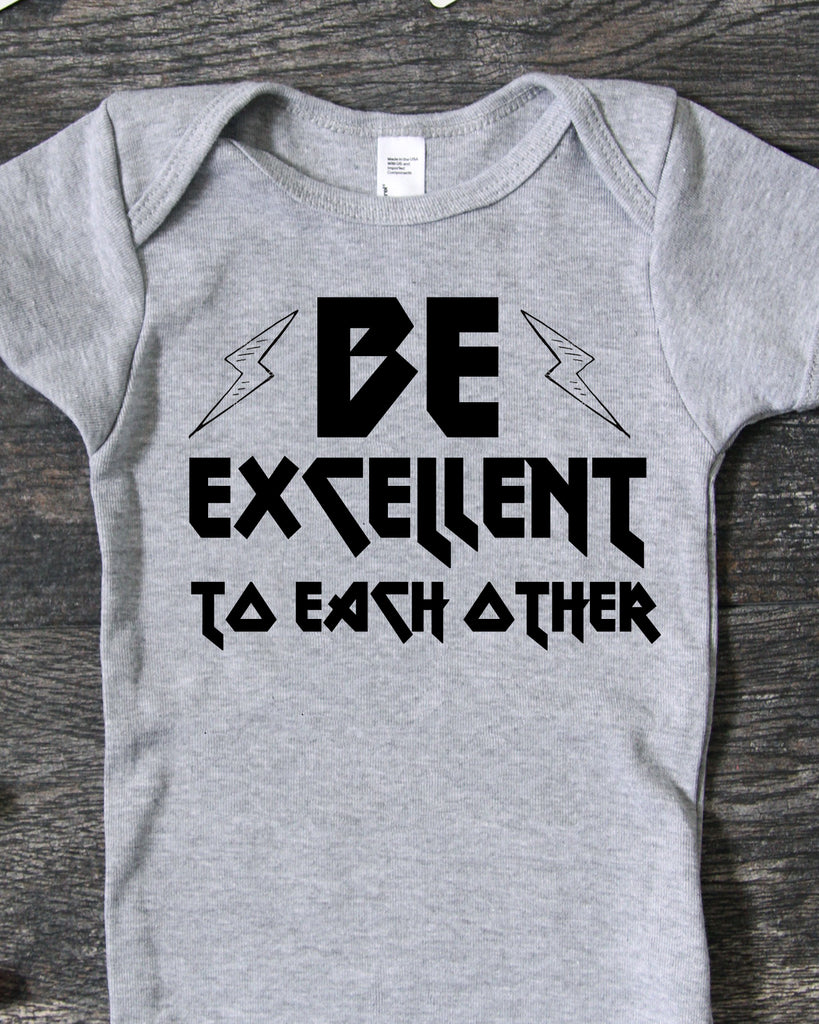 Be Excellent To Each Other Baby Bodysuit - Heather Grey