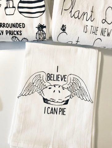 I Believe I Can Pie Cotton Kitchen Towel