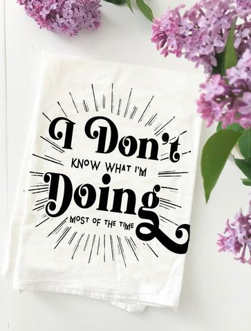 I Don't Know What I'm Doing Cotton Kitchen Towel