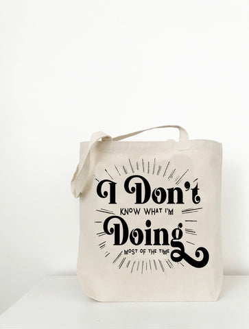 I Don't Know What I'm Doing Farmers Market Tote