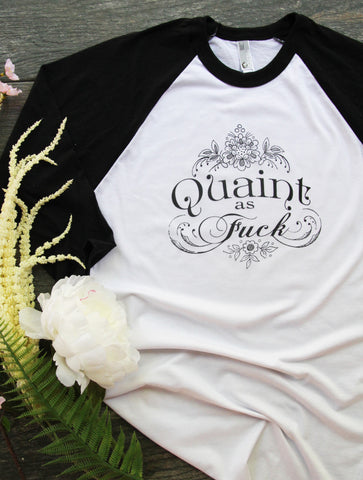 Quaint as F*@k Adult Unisex Baseball Tee